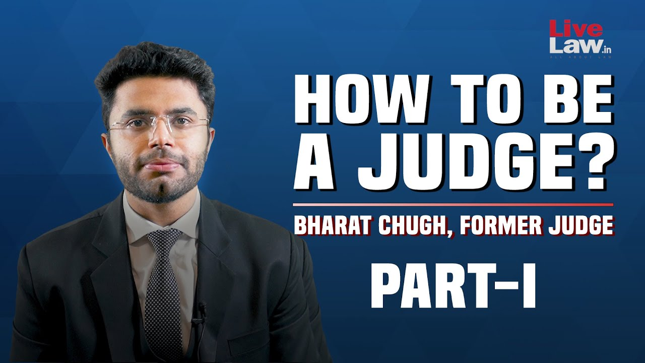 Download 'Career in Law': How To Be A Judge? [Part-I] Bharat Chugh, Former Judge