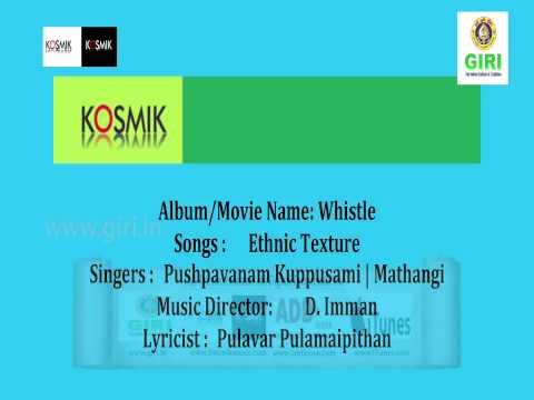 05 Ethnic Texture - Whistle - Pushpavanam Kuppusamy - Mathangi - Pulamipithan - D Imman