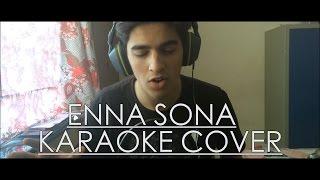 Enna Sona | Aryan Pushkar | Karaoke Cover | Arijit Singh | AR Rahman