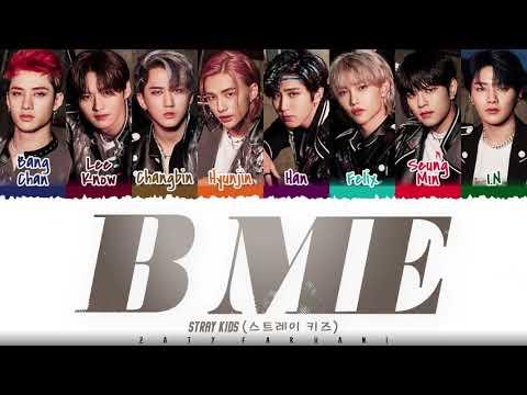 STRAY KIDS – 'B ME' Lyrics [Color Coded_Han_Rom_Eng]