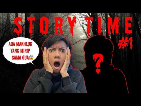 STORY TIME #1 Ada Makhluk Yang Mirip Sama Gue!!