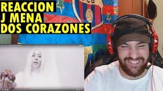 j mena - Dos Corazones  (REACCIÓN)