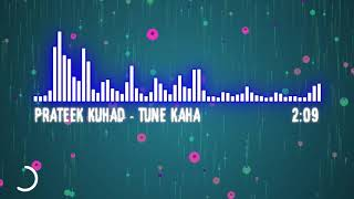 Prateek Kuhad - Tune Kaha(From Song and music featured in Lust Stories SoundTrack (2018)