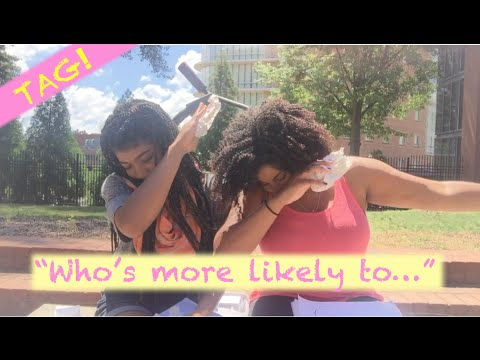 "TAG | ""Who is more likely to...?"" (Fall in love fast, date a freshman, get arrested etc.)"