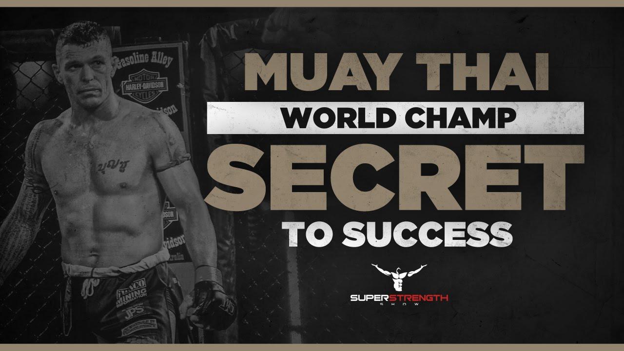 Muay Thai World Champ Secrets To Success