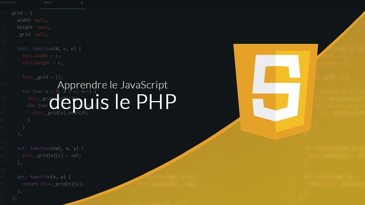 JavaScript (1/23) : Apprendre le JavaScript depuis le PHP