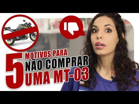 MT 03 - 5 MOTIVOS PARA NÃO COMPRAR | Mulheres de Moto