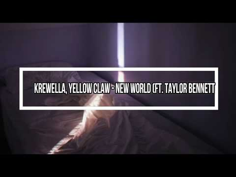 Krewella, Yellow Claw  New World ft Taylor Bennett Letra  Lyrics