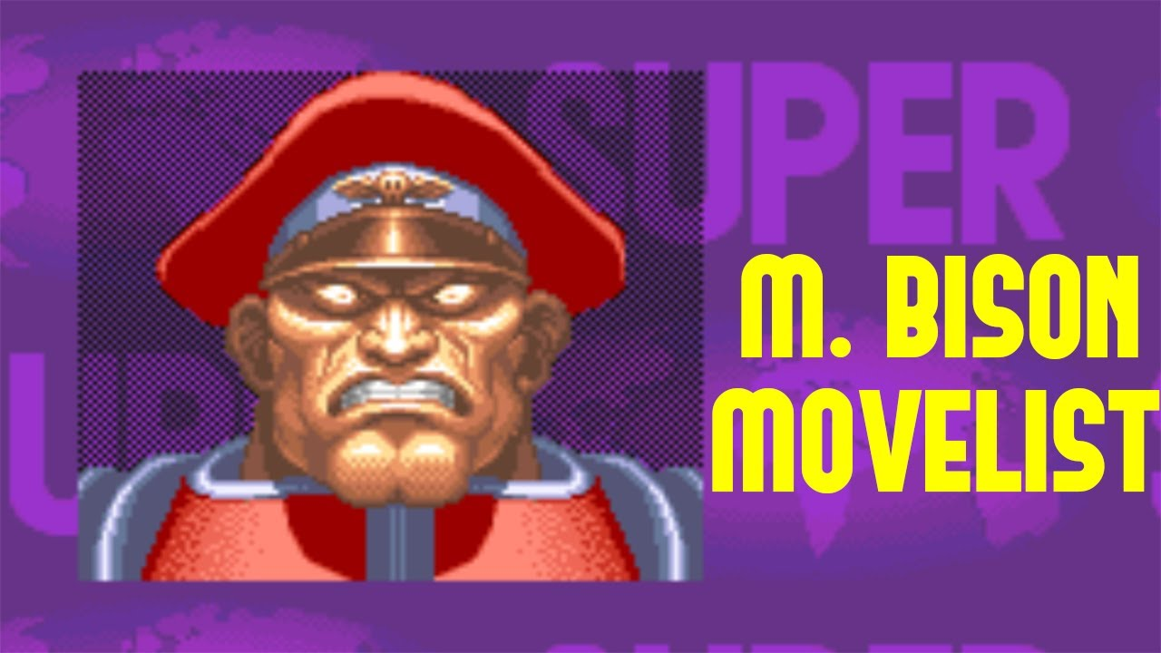 Super Street Fighter II: Turbo - M. Bison Move List - YouTube