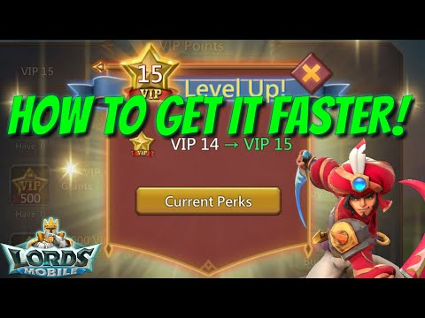 VIP 15! How To Get It Faster! - Lords Mobile