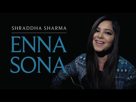 Enna Sona - OK Jaanu | Cover Version By Shraddha Sharma