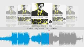 Bunched - Strings of Pearls - Arts & Leni Remix