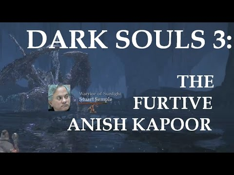 Dark Souls 3: The Furtive Anish Kapoor