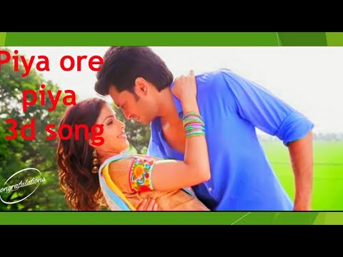 Piya o re piya song with 3d.