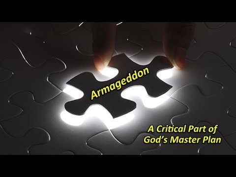 Armageddon - A Critical Part of God's Master Plan