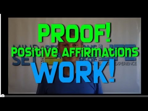 PROOF! Positive Affirmations Work!