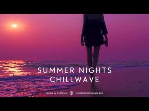 Summer Nights Chillwave