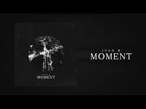 Ivan B - Moment
