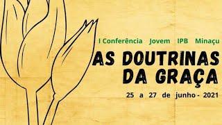 Conferencia Jovem IPB Minaçu, 26.06.2021 Sábado manhã 2
