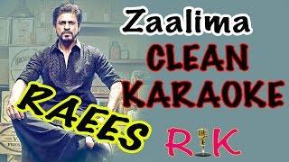 Zaalima | Karaoke | Raees | Full Song Arijit Singh