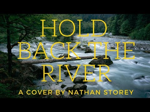 Nathan Storey - Hold Back the River - James Bay Cover (Week 15)