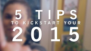 5 Healthy Tips To Kickstart Your 2015