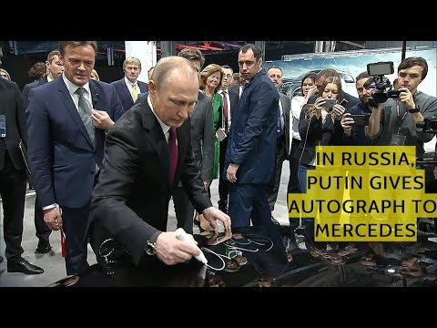 WHAT SANCTIONS!? Putin Signs First Mercedes-Benz Off The Production Line in New Russian Plant