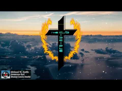 [Christian Dubstep] Michael W. Smith - Awesome God (Sammy Lemon Remix)