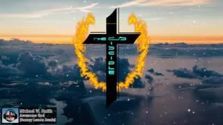 [Christian Dubstep] Michael W. Smith - Awesome God (Sammy Lemon Remix)