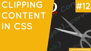 CSS Positioning Tutorial #12 - Clipping Content