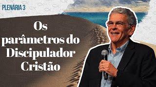 Os Parâmetros do Discipulador Cristão - Plenárias 3 - Elias Dantas