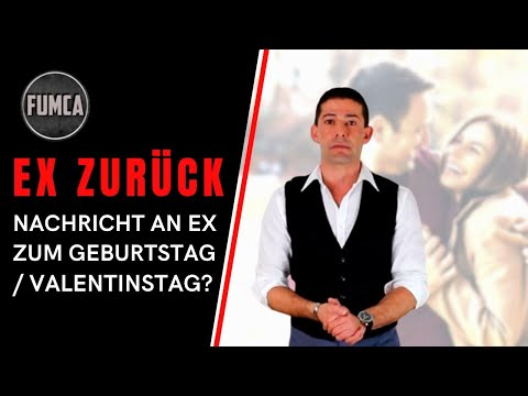 Ex zurück: # 15 - Kontakt zum / zur Ex - Anruf/SMS/ zum Geburtstag/Valentinstag