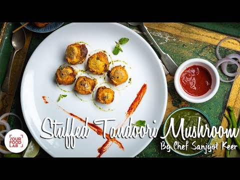 Stuffed Tandoori Mushroom  Recipes | Chef Sanjyot Keer | Your Food Lab