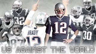 "2017 Patriots || ""Us Against The World"" ᴴᴰ 