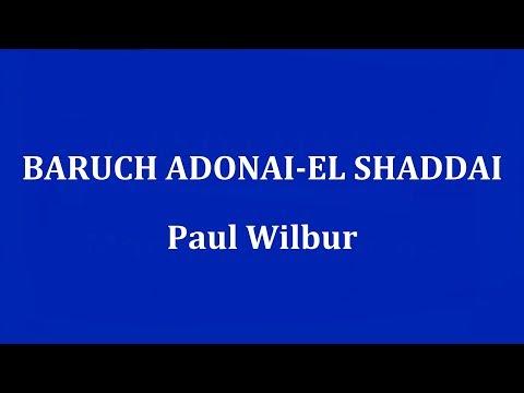 BARUCH ADONAI - EL SHADDAI   -  Paul Wilbur