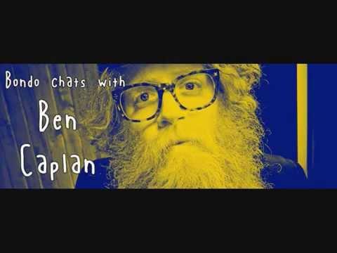 Bondo Chats With Ben Caplan   Interview