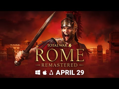 Total War: ROME REMASTERED — Coming to Windows, macOS & Linux April 29th