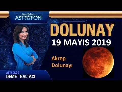 🌞DOLUNAY🌞 19 MAYIS 2019, Akrep Dolunayı, Astrolog DEMET BALTACI