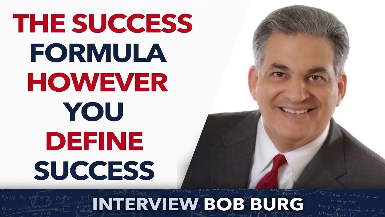 the success formula however you define success bob burg the success formula however you define success bob burg