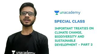 Special Class - Important Treaties on Climate Change and Biodiversity for UPSC CSE - Sudhir Gupta
