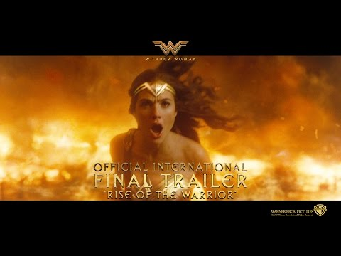 Wonder Woman [Official International FINAL Trailer - Rise Of The Warrior in HD (1080p)] w/Bumper