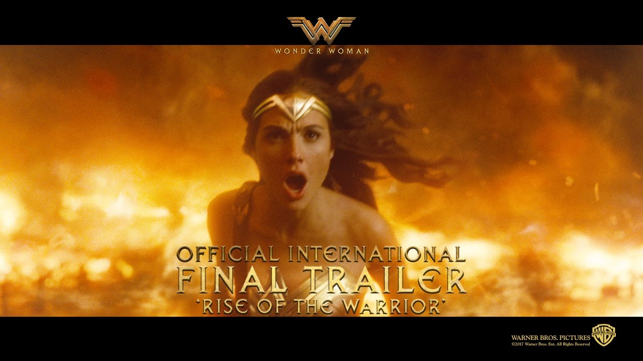 Wonder Woman Official International Final Trailer Rise Of The