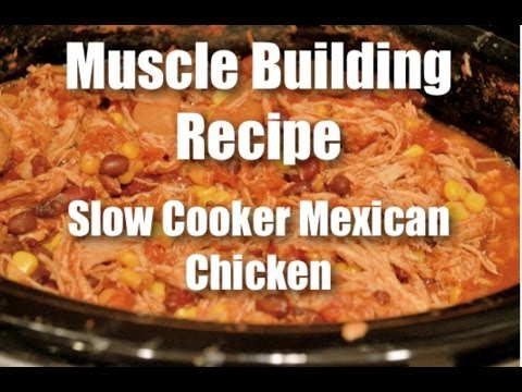 Muscle Building Recipes: Slow Cooked Mexican Chicken