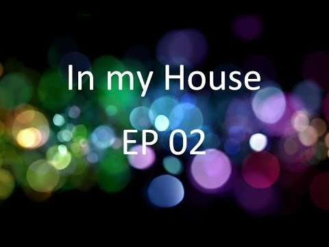 Best Deep House selection - In my house EP 02 - 21.12.2013