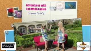 The Wine Ladies TV - Kendall-Jackson, Sonoma County,California - Teaser