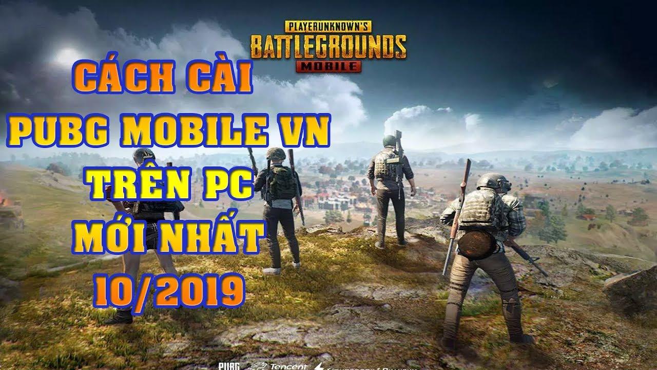 Hướng Dẫn Cài PUBG Mobile VNG Trên PC Giả Lập Tencent Mới Nhất Update