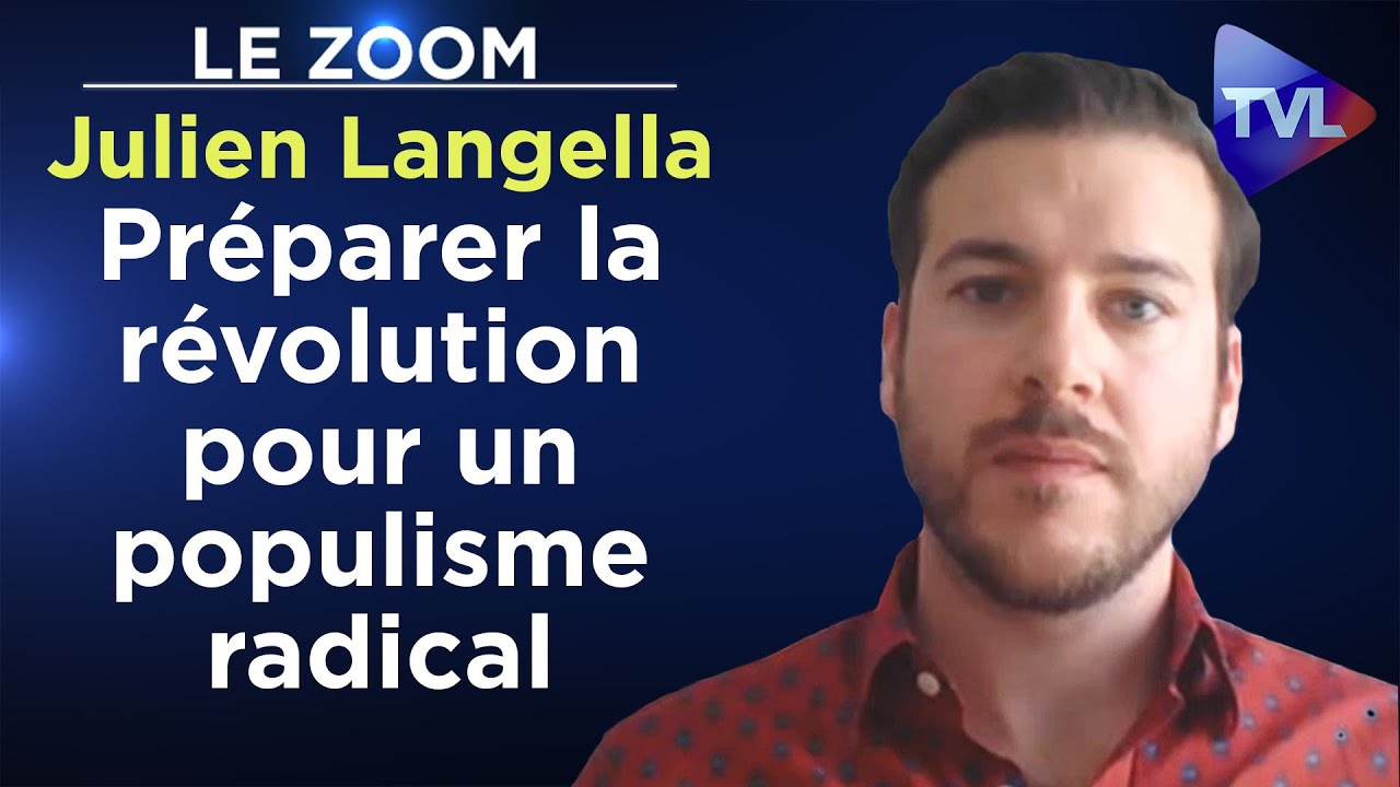 Préparer la révolution pour un populisme radical. Par Julien Langella