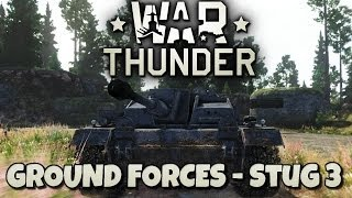 War Thunder Ground Forces Beta - Quick Gameplay - Stug 3