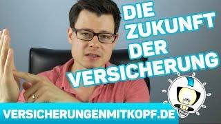 Die ZUKUNFT der Versicherungen - Ein Ausblick!