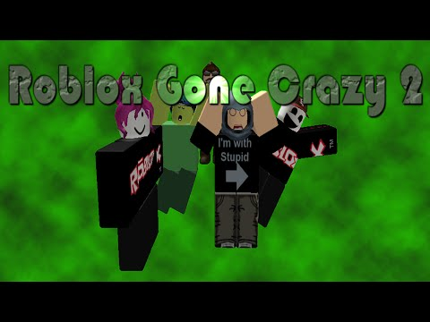 Roblox Gone Crazy 2